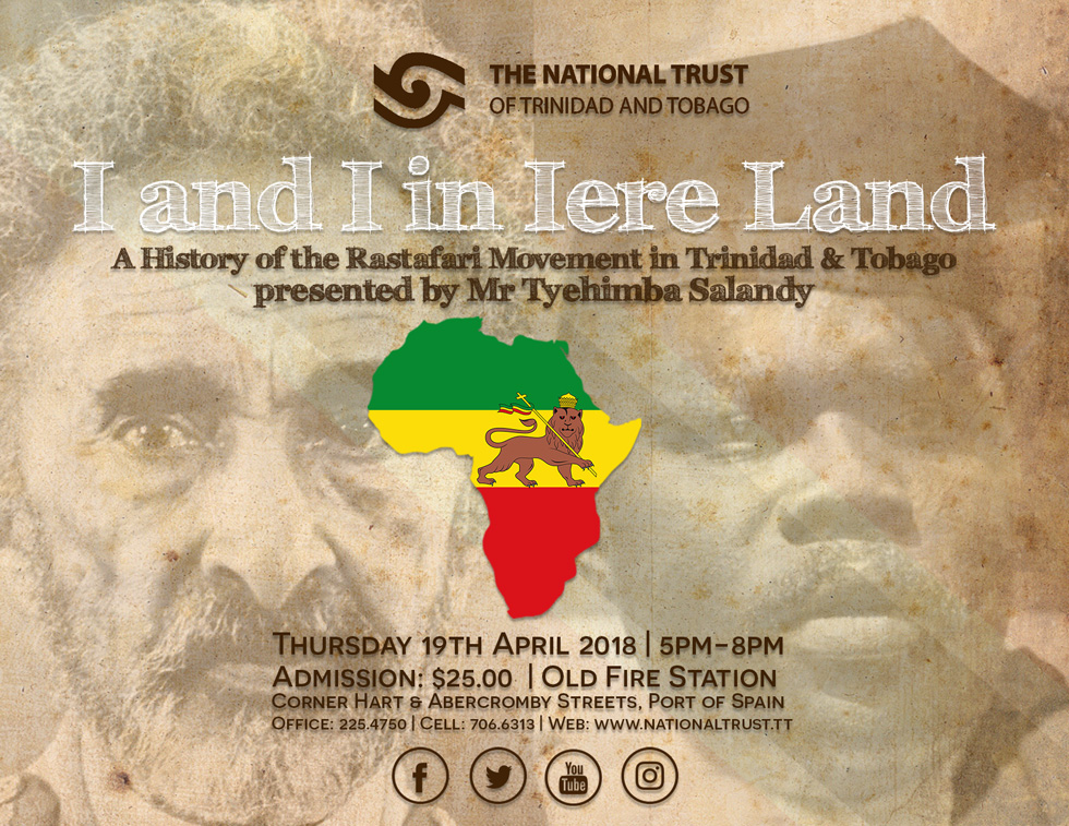 I and I in Iere Land – A History of the Rastafari Movement in Trinidad and Tobago presented by Mr Tyehimba Salandy