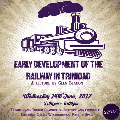 Early Development of the Railway in Trinidad (lecture by Glen Beadon) - 14th June